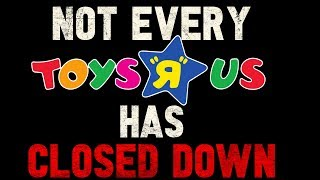 """Not every Toys ""R"" Us has closed down"" Creepypasta"