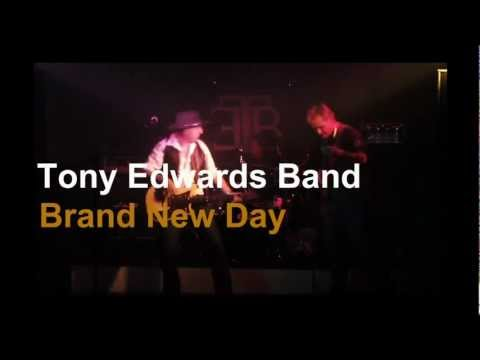 The Tony Edwards Band - Brand New Day (LIVE)