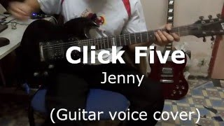 Click Five - Jenny (Guitar Voice Cover)