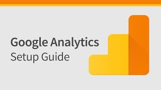 How to Setup Google Analytics & Install on Website (2017-2018)