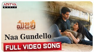Naa Gundello Full Video Song || MAJILI Songs || Naga Chaitanya, Samantha, Divyansha Kaushik