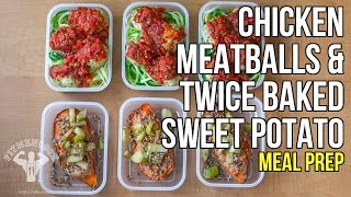 Chicken Meatballs & Twice Baked Sweet Potato Meal Prep / Albondigas de Pollo y Batata Rellena