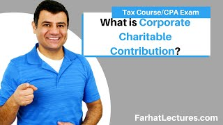 Corporate Charitable Contribution | Corporate Tax Course | CPA Exam Regulation | TCJA 2017
