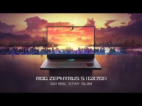 Go Big. Stay Slim.  ROG Zephyrus S (GX701) | ROG