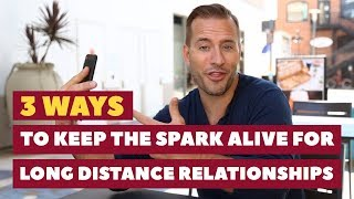 3 Ways To Keep The Spark Alive For Long Distance Relationships | Relationship Advice By Mat Boggs