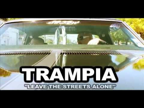 TRAMPIA - Leave the Streets Alone (Music Video)
