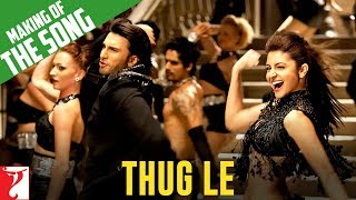 Gambar cover Making of the song - Thug Le | Ladies vs Ricky Bahl | Ranveer Singh | Anushka Sharma