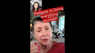 Delegate vs doing everything yourself?