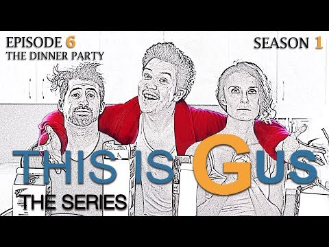 THIS IS GUS - S1 Episode 6 - The Dinner Party