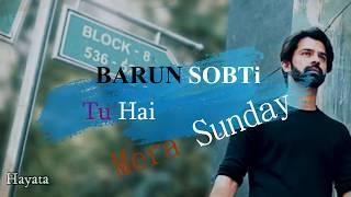 Barun Sobti - Tu Hai Mera Sunday film müzigi - Thodi Si Jagah (Full Song)