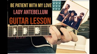 Lady Antebellum   Be Patient With My Love (GUITAR LESSON)