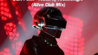 Daft Punk Touch It Technologic (Alive Club Mix)