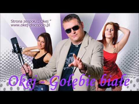 Okej - Gołębie białe ( nowość disco polo 2017 )