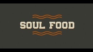 Soul Food - If Jesus... was a brother