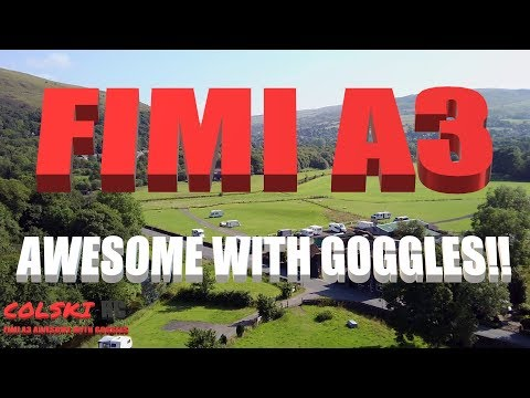 FIMI A3 AWESOME WITH GOGGLES