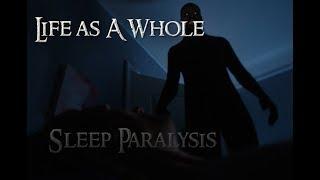 Life As A Whole: Sleep Paralysis!