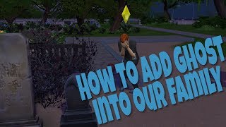 The Sims 4 how to add ghost into our family