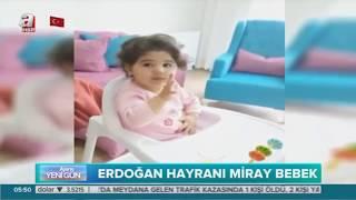 Recep Tayyip Erdoğan Hayranı Miray Bebek - A Haber Mehmet Derindağ - Ajans Yenigün