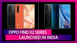 Oppo Find X2 & Find X2 Pro With Snapdragon 865 SoC Launched In India; Prices, Variants & Specs