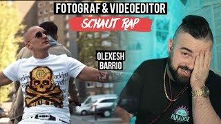 OLEXESH   BARRIO  FOTOGRAF & VIDEOEDITOR SCHAUT RAP  LIVE REACTION
