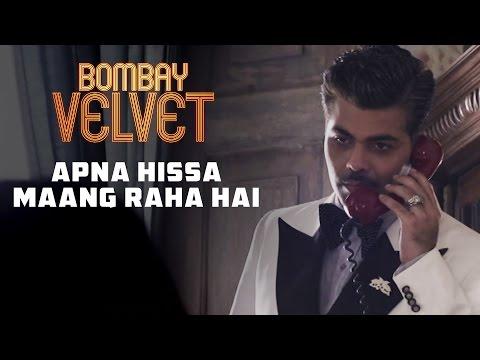 Apna Hissa Maang Raha Hai | Bombay Velvet | Dialogue Promo #6