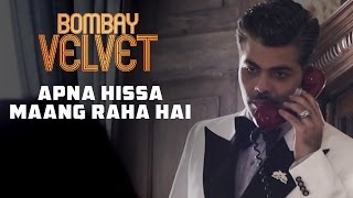 Bombay Velvet - Dialogue Promo 6