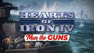 VideoImage1 Hearts of Iron IV: Man the Guns