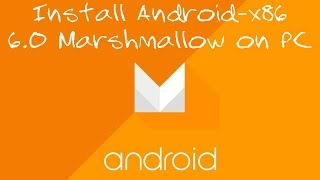 Gambar cover How To Install Android x86 6.0 Marshmallow on PC