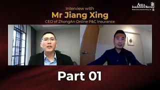 Interview with Mr Jiang Xing, CEO of ZhongAn Online P&C Insurance
