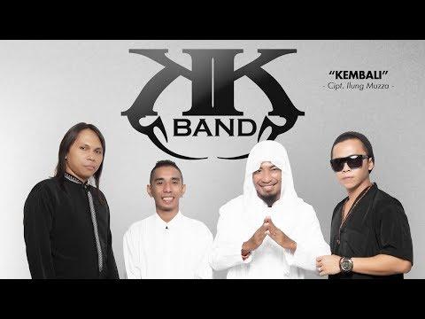 Lagu Religi Terbaru Dari KK Band Berjudul Kembali