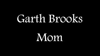 Garth Brooks - Mom (Official Lyric Video)