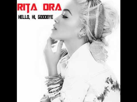 Rita Ora - Hello, Hi, GoodBye