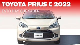 El Toyota Prius C 2022 estrena generación: así evolucionará el auto híbrido más barato de México