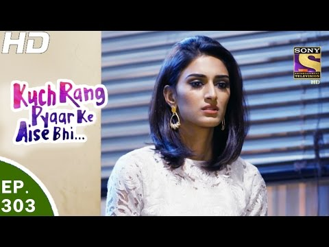 Kuch Rang Pyar Ke Aise Bhi - कुछ रंग प्यार के ऐसे भी - Ep 303 - 27th Apr, 2017