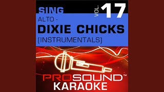 If I Fall You're Going Down With Me (Karaoke Instrumental Track) (In the Style of Dixie Chicks)