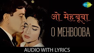 O Mehbooba with lyrics | ओ मेहबूबा ओ मेहबूबा