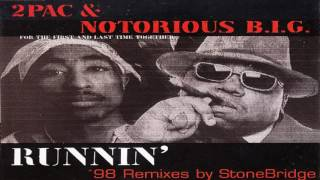 2Pac & Notorious B.I.G. - Runnin' (Stone's Original Vibe Mix)