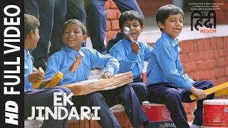 Ek Jindari Full Video Song   Hindi Medium   Irrfan Khan, Saba Qamar   Sachin -Jigar
