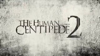 Trailer of The Human Centipede 2 (Full Sequence) (2011)