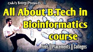 All About B.Tech in Bioinformatics Course || Good or Bad..???.......By Chiki's Biology