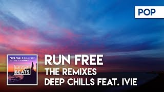 Deep Chills feat. IVIE - Run Free (LODE Remix) [Miami Beats]