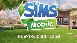 The Sims Mobile: How To Clear Land (Remove Grass) Around Your House