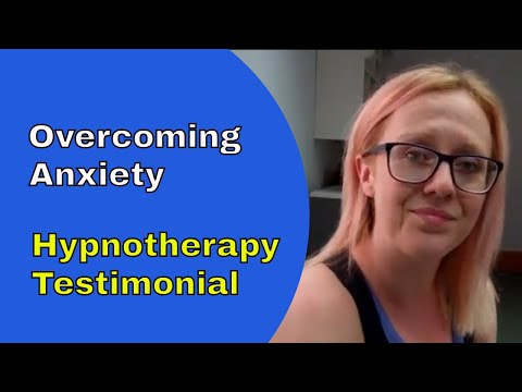 Overcoming Anxiety Hypnotherapy Testimonial