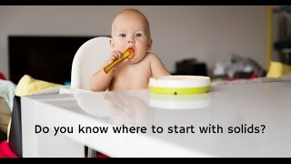 The Top 5 Things You Need to Know When Starting Solids