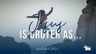 Jesus is groter as lensiesop