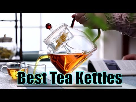 ✅Top 10: Best Tea Kettles 2019