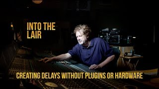 Creating Vocal Delays Without Plug-ins or Hardware – Into The Lair #61