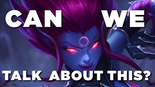 Can We Talk About This? Evelynn
