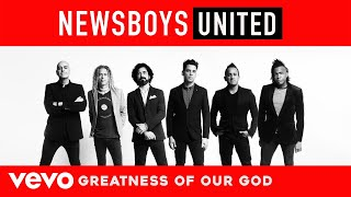 Newsboys - Greatness Of Our God (Audio)