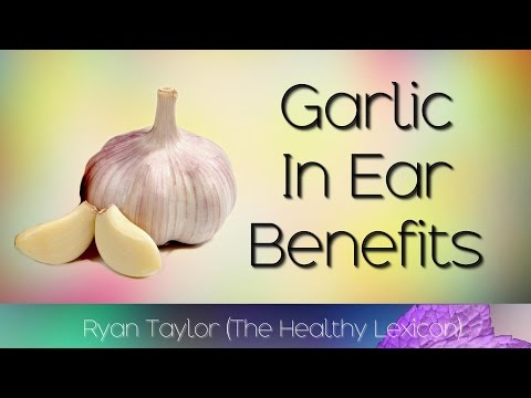 Garlic In Ear: Health Benefits